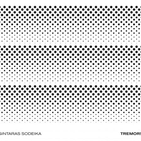 Gintaras Sodeika – Tremors